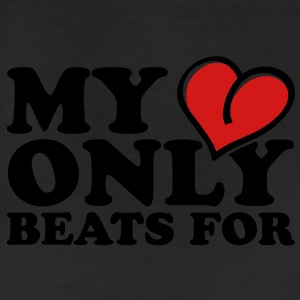 My heart only beats for Women's T-Shirts - Leggings