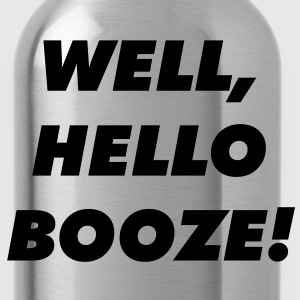 Well, hello booze! - Water Bottle