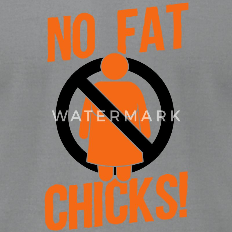 No fat chicks T-Shirts - Men's T-Shirt by American Apparel