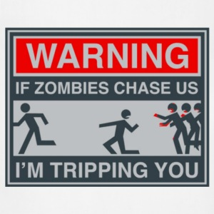 If zombies chase us, I'm tripping you - Adjustable Apron