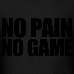 No Pain No Game Hoodies - Men's T-Shirt
