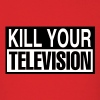 kill your television T-Shirts - Men's T-Shirt