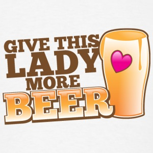 GIVE THIS LADY MORE BEER love heart pint Accessories - Men's T-Shirt