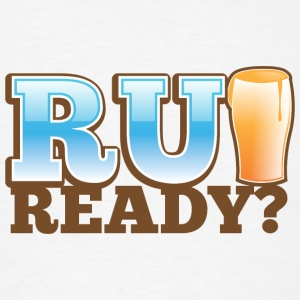 R U READY? pint glass beers Accessories - Men's T-Shirt