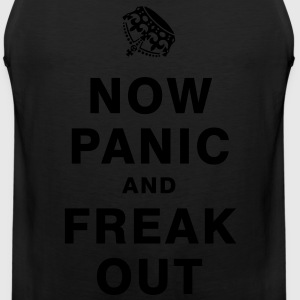 NOW PANIC AND FREAK OUT T-Shirts - Men's Premium Tank