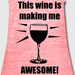 This wine is making me awesome! - Women's Flowy Tank Top by Bella