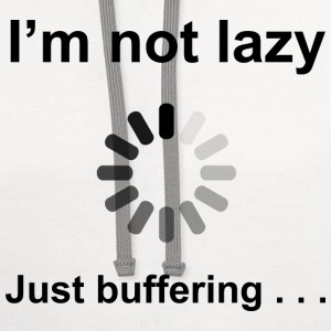 I'm Not Lazy - Just Buffering (Black) Women's T-Sh - Contrast Hoodie