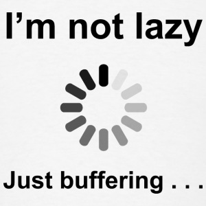 I'm Not Lazy - Just Buffering (Black) Accessories - Men's T-Shirt