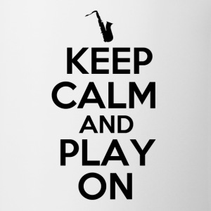 Keep Calm and Play On Sax - Coffee/Tea Mug