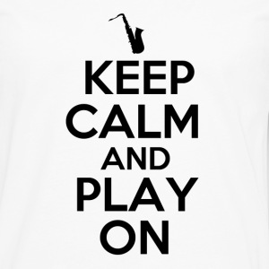 Keep Calm and Play On Sax - Men's Premium Long Sleeve T-Shirt