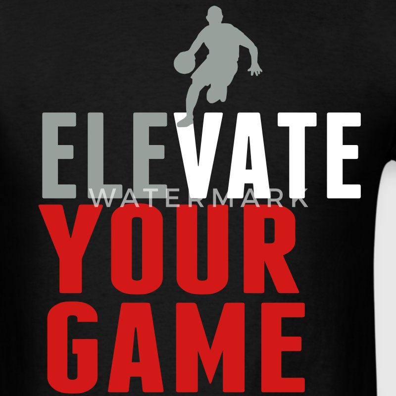 ELEVATE YOUR GAME T-Shirts - Men's T-Shirt