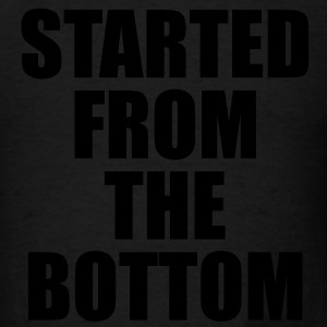 STARTED FROM THE BOTTOM. Long Sleeve Shirts - Men's T-Shirt