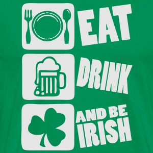 ea tdrink and be irish Hoodies - Men's Premium T-Shirt