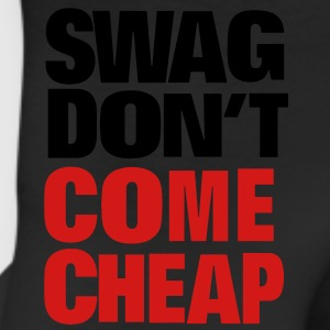 SWAG DON'T COME CHEAP Hoodies - Leggings