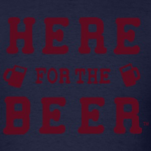 HERE FOR THE BEER Hoodies - Men's T-Shirt