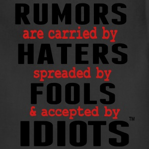RUMORS ARE CARRIED BY HATERS T-Shirts - Adjustable Apron