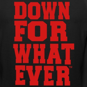 DOWN FOR WHATEVER Hoodies - Men's Premium Tank