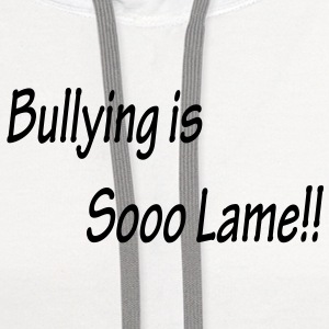 Bullying is Sooo Lame!! 2 1/4 in. Button - Contrast Hoodie