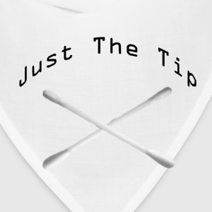 Just the tip - Bandana
