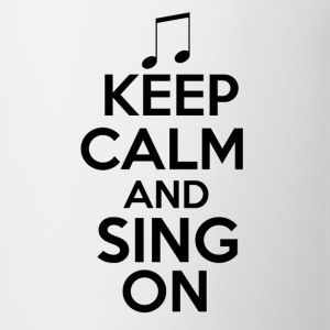 Keep Calm and Sing On - Coffee/Tea Mug