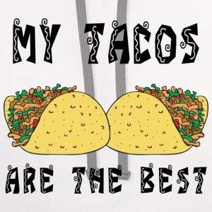 My Tacos Are The Best T-Shirt - Contrast Hoodie