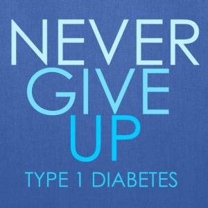 Never Give Up - Type 1 Diabetes- Blue  Long Sleeve Shirts - Tote Bag