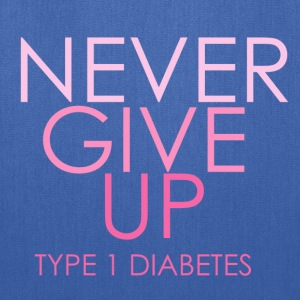 Never Give Up - Type 1 Diabetes- Pink  Women's T-Shirts - Tote Bag