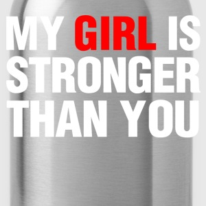 my girl is stronger than you - Water Bottle