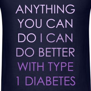 Anything you can do - Type 1 Diabetes - Purple Long Sleeve Shirts - Men's T-Shirt