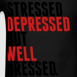 stressed depressed but well dressed Bags  - Men's T-Shirt