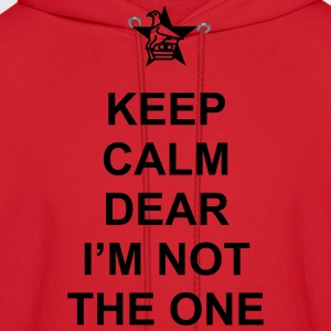 Keep Calm Dear I'm Not The One. Zimbabwe T-Shirts - Men's Hoodie