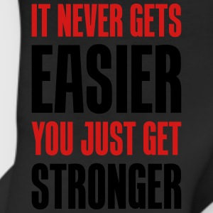 it never gets easier - You just get stronger - Leggings