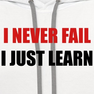 I never fail, I just learn - Contrast Hoodie