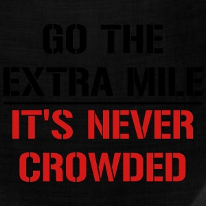 Go the extra mile, it's never crowded - Bandana