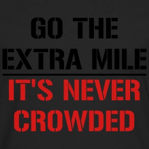 Go the extra mile, it's never crowded - Men's Premium Long Sleeve T-Shirt