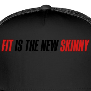 Fit is the new skinny - Trucker Cap