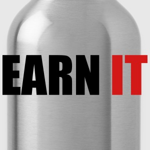 Earn it - Water Bottle