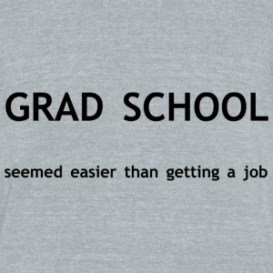 Grad School Bottles & Mugs - Unisex Tri-Blend T-Shirt by American Apparel