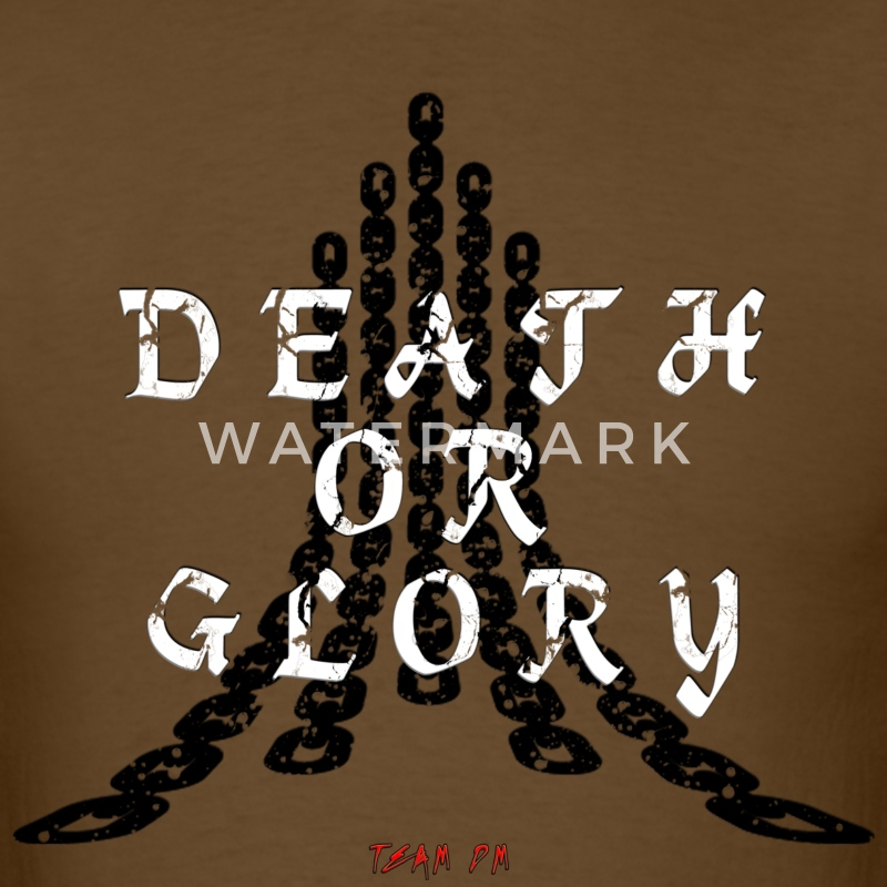 DEATH OR GLORY - Men's T-Shirt