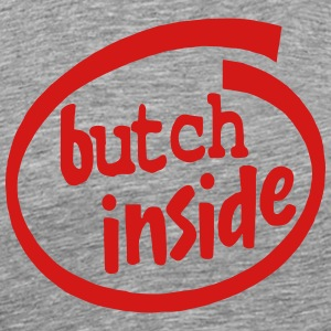 Butch Inside Hoodies - Men's Premium T-Shirt