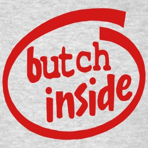 Butch Inside Hoodies - Men's T-Shirt