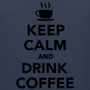Keep calm and drink coffee Kids' Shirts - Men's Premium Tank