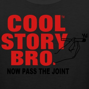 COOL STORY BRO NOW PASS THE JOINT T-Shirts - Men's Premium Tank
