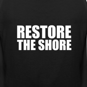 Restore the shore T-Shirts - Men's Premium Tank