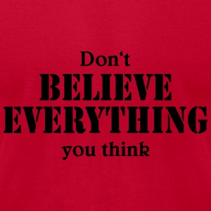 Don't believe everything you think Tanks - Men's T-Shirt by American Apparel