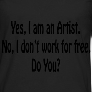 Yes I am an Artist...Black Tote/Shopping Bag - Men's Premium Long Sleeve T-Shirt
