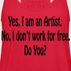 Yes I am an Artist...Ladies Standard Red  T-shirt - Women's Flowy Tank Top by Bella