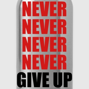 Never never never never give up - Water Bottle