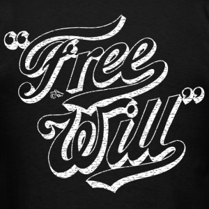 Free Will by Tai's Tees - Men's T-Shirt