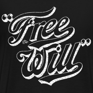 Free Will by Tai's Tees - Men's Premium T-Shirt